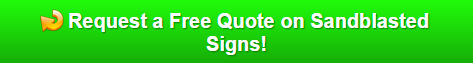 Free Quote on Sandblasted Signs Palm Beach County FL