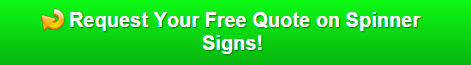 Free Quote on Spinner Signs for Palm Beach County FL
