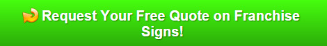 Free Quote on Franchise Signs Wellington FL