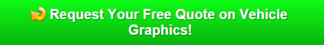 Request Your Free Quote on Vehicle Graphics